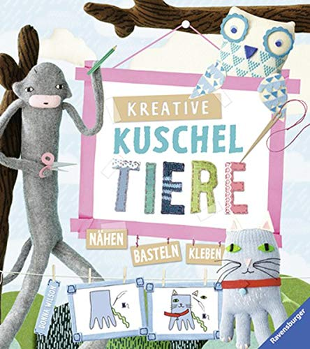 9783473553051: Kreative Kuscheltiere: N�hen - basteln - kleben