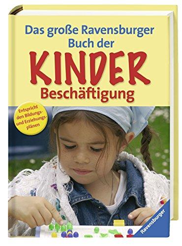 9783473556151: Das gro�e Ravensburger Buch der Kinderbesch�ftigung