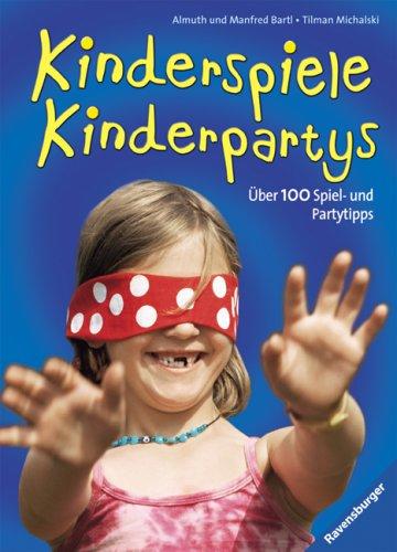 9783473556281: Kinderspiele - Kinderpartys: Über 100 Spiel- und Partytipps