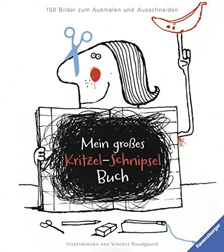 9783473556625: Mein großes Kritzel-Schnipsel-Buch: 150 Bilder zum Ausmalen und Ausschneiden