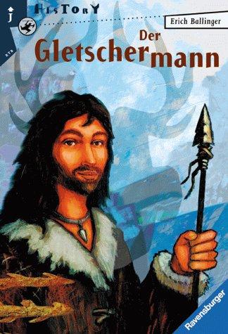 Der Gletschermann (Ravensburger Taschenbücher): Erich Ballinger