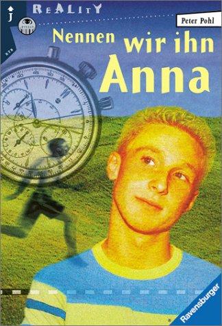 9783473580880: Nennen wir ihn Anna. Mit neuer Rechtschreibung