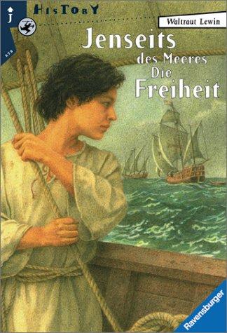 9783473581009: Jenseits des Meeres. Die Freiheit.