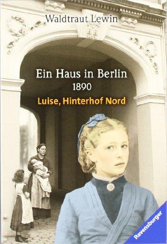 9783473581566: Luise, Hinterhof Nord. Ein Haus in Berlin - 1890. ( Junge Erwachsene).