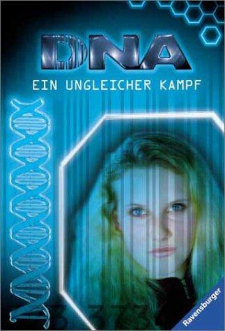 9783473581634: DNA 02. Ein ungleicher Kampf. ( Ab 11 J.).