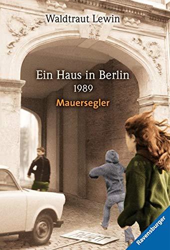 9783473581795: Mauersegler. Ein Haus in Berlin - 1989. ( Junge Erwachsene).