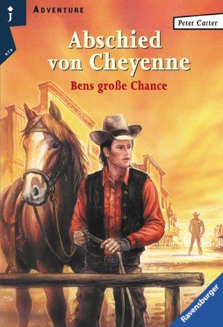 9783473581832: Abschied von Cheyenne. Bens große Chance. ( Junge Erwachsene).