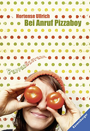 9783473584383: Pepper Sisters 02: Bei Anruf Pizzaboy