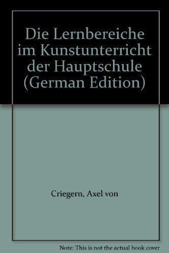 9783473614332: Die Lernbereiche im Kunstunterricht der Hauptschule (German Edition)
