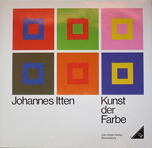 9783473615506: Kunst der Farbe: Subjektives Erleben und objektives Erkennen als Wege zur Kunst