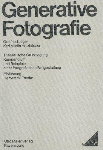 9783473615551: Generative Fotografie: Theoret. Grundlegung, Kompendium u. Beisp. e. fotograf. Bildgestaltung (German Edition)