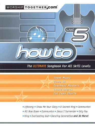 9783474011505: How To: The Ultimate Songbook for all Skill Levels Vol.5 Worship Together (How to (Worship Together))