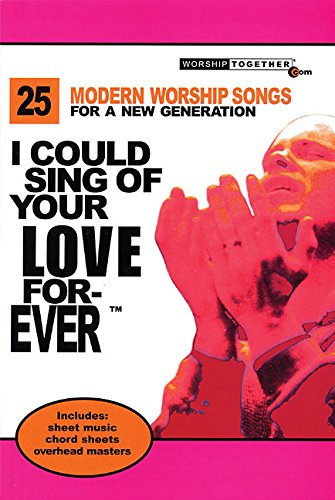 9783474012007: I COULD SING OF YOUR LOVE FOREVER - 25 MODERN WORSHIP SONGS FOR A NEW GENERATION