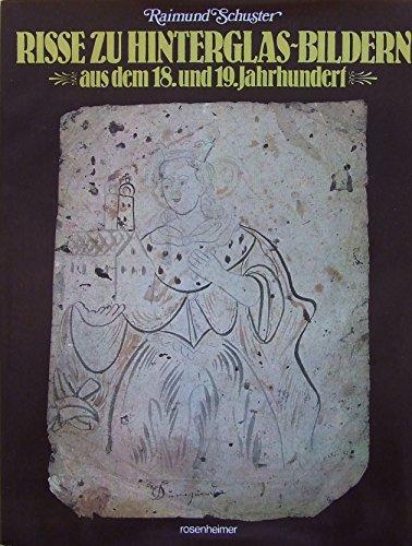 9783475522284: Risse zu Hinterglas-Bildern aus dem 18. und 19. Jahrhunderts (Rosenheimer Raritäten) (German Edition)