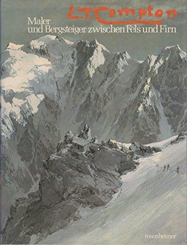 9783475523571: E.T. Compton. Maler und Bergsteiger zwischen Fels und Firn