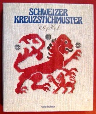 9783475523717: Schweizer Kreuzstichmuster. Alte Stickereien aus bisher noch nicht veröffentlichtem Privatbesitz aus dem Bergell, Engadin, Safiental und anderen Graubündener Tälern