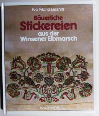 Bäuerliche Stickereien aus der Winsener Elbmarsch: Leszner, Eva-Maria