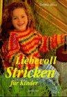 9783475528651: Liebevoll stricken für Kinder
