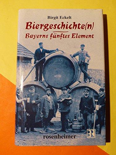 9783475530036: Biergeschichte(n). Bayerns fünftes Element.