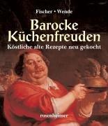 9783475531446: Barocke Küchenfreuden. Köstliche alte Rezepte neu gekocht.
