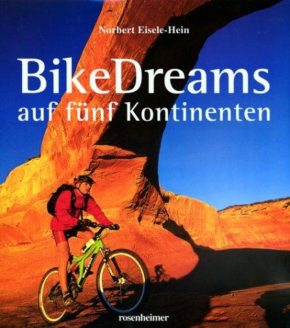 9783475531668: BikeDreams auf fünf Kontinenten