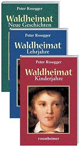 Waldheimat, 3 Bde.: Peter Rosegger