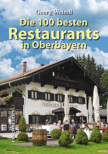 9783475539619: Die 100 besten Restaurants in Oberbayern