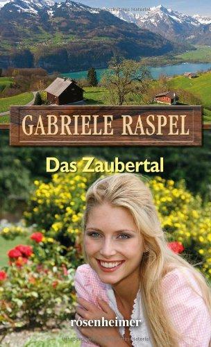 9783475540998: Das Zaubertal: Ein moderner Heimatroman