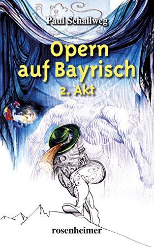 9783475544316: Opern auf Bayrisch - 2. Akt