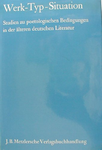 9783476000514: Werk - Typ - Situation. Studien zu poetologischen Bedingungen in der älteren deutschen Literatur
