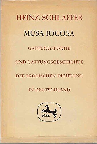 MUSA IOCOSA Gattungspoetik und Gattungsgeschichte der erotischen Dichtung in Deutschland.: ...
