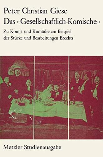 """Das """"Gesellschaftlich-Komische"""". Zu Komik und Komoedie am Beispiel der Stuecke und ..."""