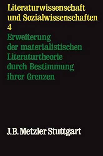 9783476002914: Erweiterung der materialistischen Literaturtheorie durch Bestimmung ihrer Grenzen, Bd 4