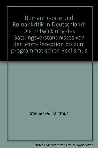 Romantheorie Und Romankritik in Deutschland: Die Entwicklung D. Gattungsverstandnisses Von Der ...