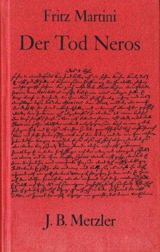 9783476003010: Der Tod Neros: Suetonius, Anton Ulrich von Braunschweig, Sigmund von Birken oder : historischer Bericht, erzählerische Fiktion und Stil der frühen Aufklärung