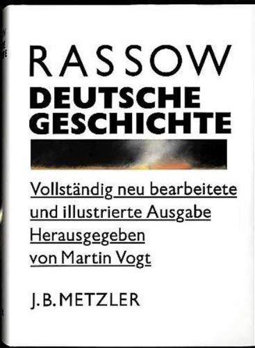 Deutsche Geschichte - vollständig neu bearbeitete und: Rassow, Peter