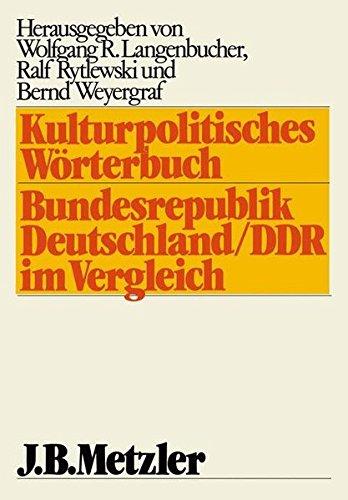 9783476004802: Kulturpolitisches Worterbuch: Bundesrepublik Deutschland/Deutsche Demokratische Republik im Vergleich (German Edition)