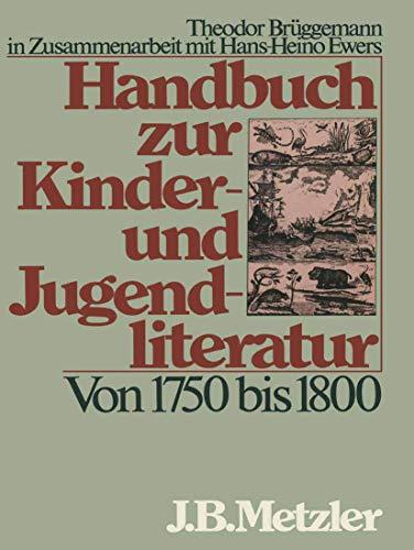 Handbuch zur Kinder- und Jugendliteratur. Von 1750 bis 1800: Theodor Br�ggemann