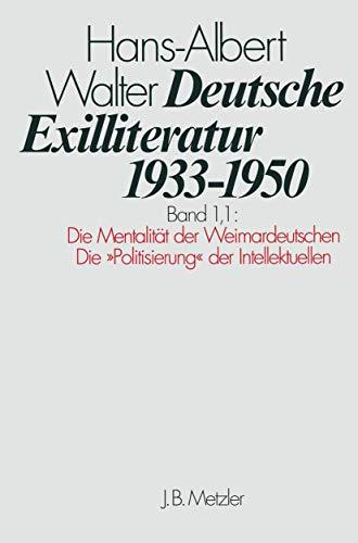 Die Vorgeschichte des Exils und seine erste Phase. Die Mentalität der Weimardeutschen: ...