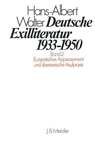Deutsche Exilliteratur 1933-1950. Band 2: Europäisches Appeasement und überseeische ...