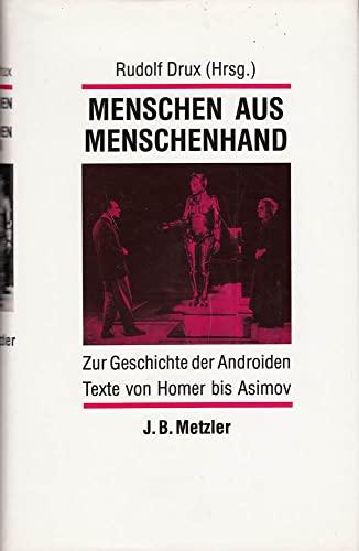 9783476006424: Menschen aus Menschenhand. Zur Geschichte der Androiden. Texte von Homer bis Asimov