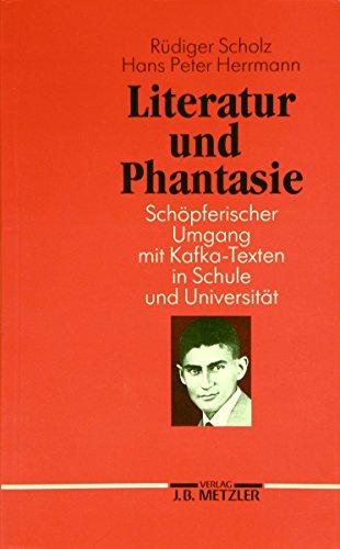 Literatur und Phantasie - Schöpferischer Umgang mit: Scholz, Rüdiger; Herrmann,