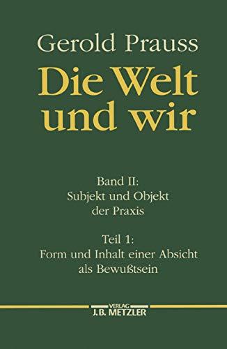 Subjekt und Objekt der Praxis 1: Gerold Prauss