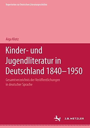 9783476007025: Kinder- und Jugendliteratur in Deutschland 1840-1950: Kinderliteratur und Jugendliteratur in Deutschland 1840-1950, 7 Bde. in Tl.-Bdn., Bd.1, A-F: BD I