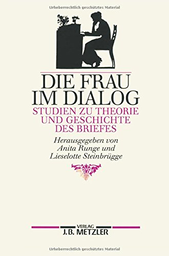 DIE FRAU IM DIALOG Studien zu Theorie und Geschichte des Briefes: Runge, Anita / Lieselotte ...