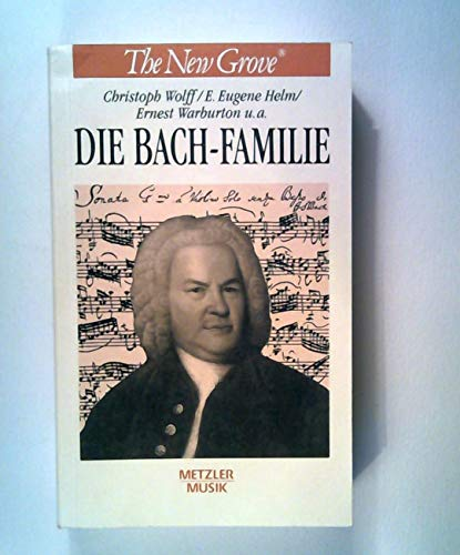 9783476008817: Die Bach-Familie (The New Grove - Die grossen Komponisten)