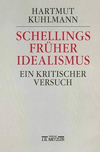 9783476009050: Schellings früher Idealismus: Ein kritischer Versuch