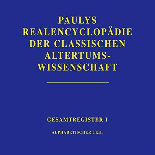 Beispielbild für Realencyclopädie der classischen Altertumswissenschaft. Register. Teil 1: Alphabetischer Teil (Pauly-Wissowa) mit CD-ROM. zum Verkauf von Antiquariat J. Hünteler