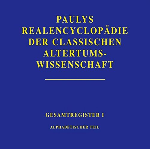 9783476011930: Realencyclopädie der classischen Altertumswissenschaft: RegisterTeil 1: Alphabetischer Teil (Pauly-Wissowa)