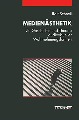 Medienästhetik : zu Geschichte und Theorie audiovisueller Wahrnehmungsformen.